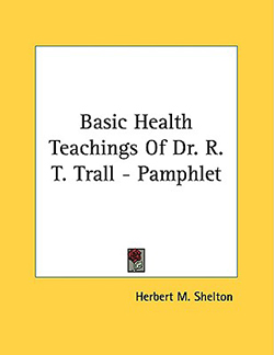 Basic Teachings of Dr R T Trall - Pamphlet, by Herbert Shelton