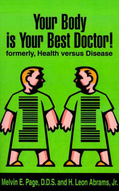 Your Body is Your Best Doctor, by Melvin E Page and H Leon Abrams