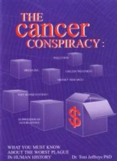 Cancer Conspiracy: What You Must Know About the Worst Plague in Human History, by Toni Jeffreys