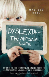 Dyslexia - The Miracle Cure, by Wynford Dore