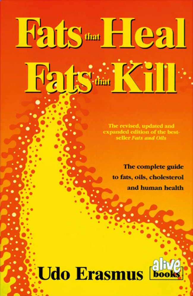 Fats That Heal, Fats That Kill, by Udo Erasmus