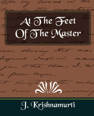 At the Feet of the Master, by J Krishnamurti
