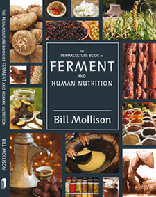 The Permaculture Book of Ferment and Human Nutrition, by Bill Mollison