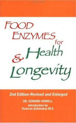 Food Enzymes for Health & Longevity, by Edward Howell