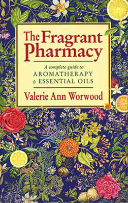 The Fragrant Pharmacy, by Valerie Ann Worwood