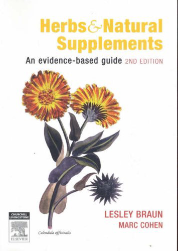 Herbs and Natural Supplements: An Evidence Based Guide, by Braun and Cohen