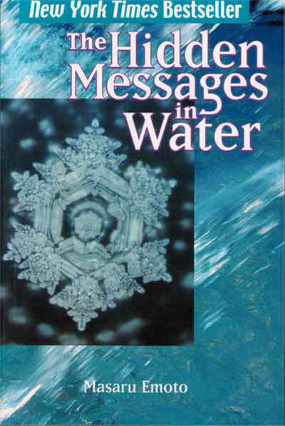 The Hidden Messages in Water, by Masaru Emoto