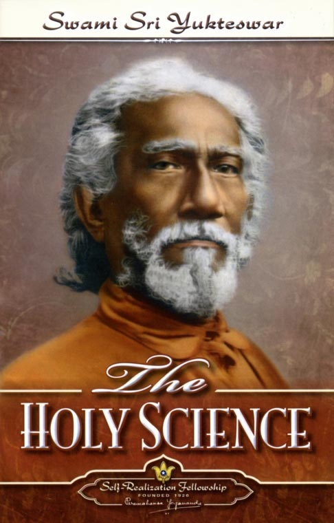 The Holy Science, by Swami Sri Yukteswar