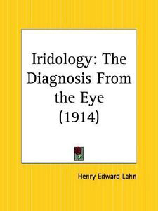 Iridology: The Diagnosis From the Eye, Henry Lahn