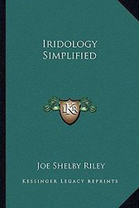 Iridology Simplified, Joe Shelby Riley