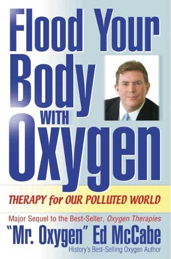 Flood Your Body with Oxygen: Therapy for Our Polluted World, by Ed McCabe