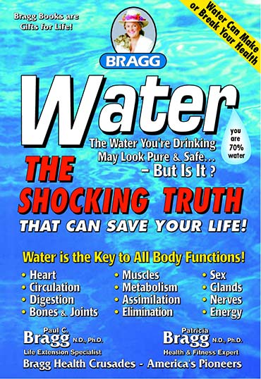 Water: The Shocking Truth That Can Save Your Life, by Patricia Bragg