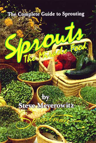 Sprouts The Miracle Food, by Steve Meyerowitz