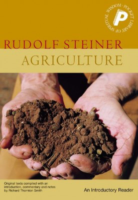 Agriculture: An Introductory Reader, by Rudolf Steiner