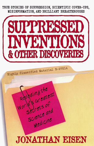 Suppressed Inventions, by Jonathan Eisen