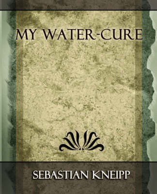 My Water-Cure, by Sebastian Kneipp